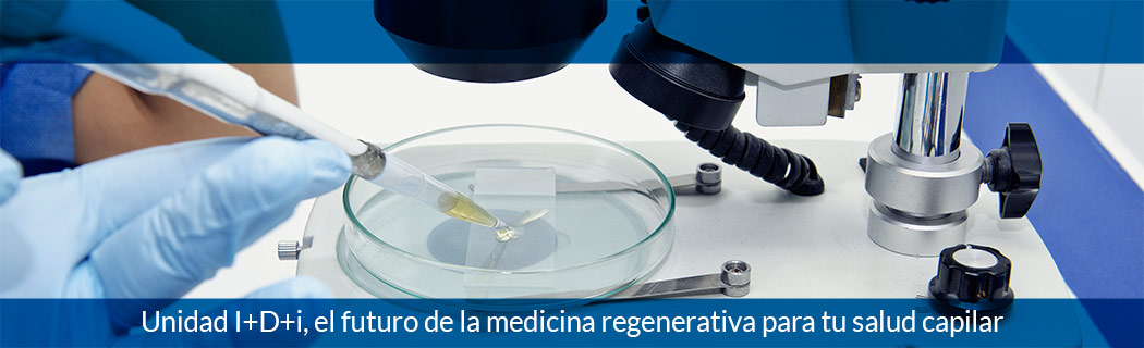 Unidad I+D+i, el futuro de la medicina regenerativa para tu salud capilar